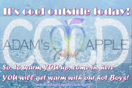 It's cool outside today! Adams Appple Club