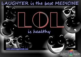 LAUGHTER is the best MEDICINE LOL is healthy