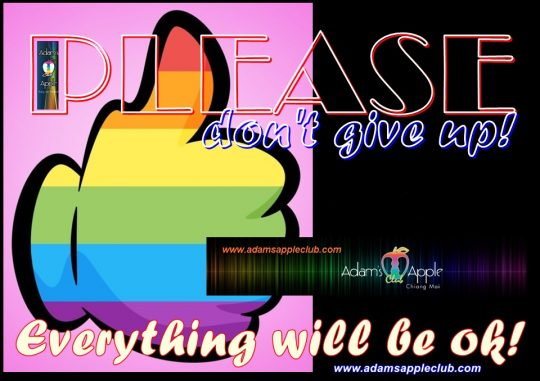 Never give up! PLEASE don't give up! Adams Apple Club Gay Bar