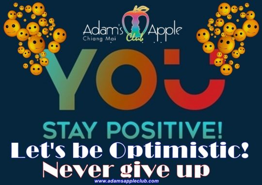 Let's be Optimistic!Never give up! Adams Apple Club Chiang Mai
