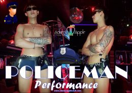 POLICEMAN PERFORMANCE Stunning, unique, exciting … just amazing and only @ Adams Appel Club Chiang Mai Nightclub Gay Bar Host Club