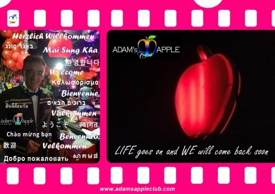 LIFE goes on and WE will come back soon Adams Apple Club Chiang Mai. In this positive sense we stay for today until the day we are open again