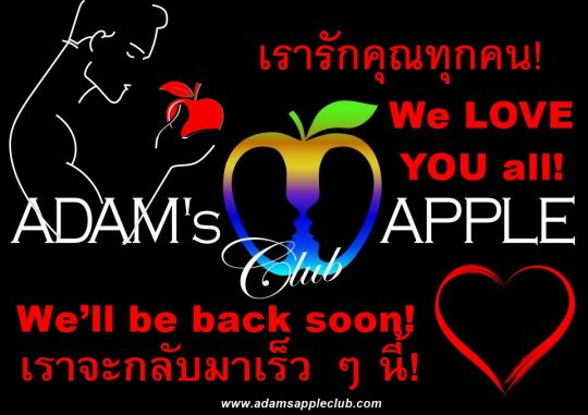We LOVE you ALL Gay Bar Chiang Mai Adams Apple Club. To all of our friends around the world we miss YOU and we'll be back very soon for YOU!